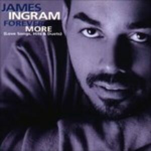 CD Forever More. Love Songs, Hits & Duets di James Ingram