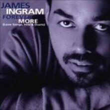 Forever More. Love Songs, Hits & Duets - CD Audio di James Ingram