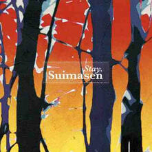 Stay - CD Audio di Suimasen