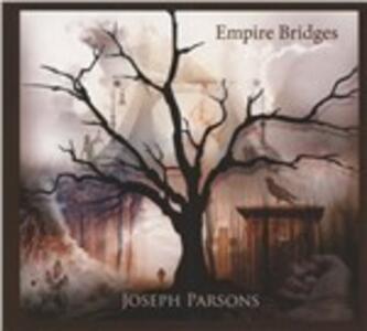 Empire Bridges - CD Audio di Joseph Parson