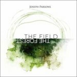 Forest the Field - CD Audio di Joseph Parsons