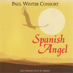 Spanish Angel - CD Audio di Paul Winter