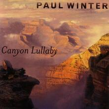 Canyon Lullaby - CD Audio di Paul Winter