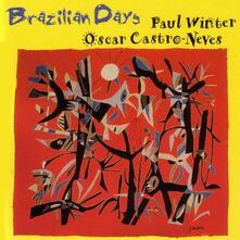 Brazilian Days - CD Audio di Oscar Castro-Neves,Paul Winter