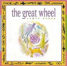 The Great Wheel - CD Audio di James Asher