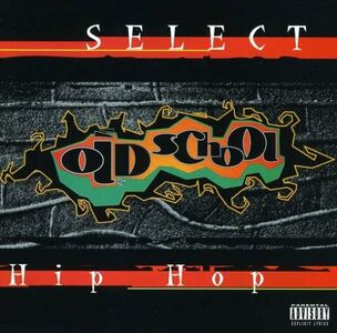 Foto Cover di Old School Hip Hop, CD di  prodotto da Select
