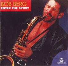 Enter the Spirit - CD Audio di Bob Berg