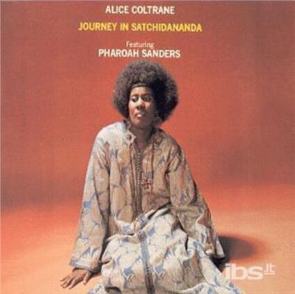 Journey In Satchidananda - CD Audio di Alice Coltrane