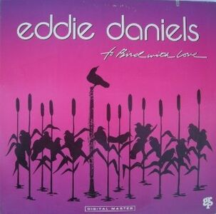 Vinile To Bird With Love Eddie Daniels