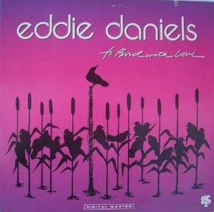 Vinile To Bird With Love Eddie Daniels