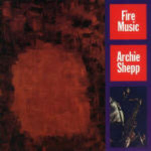Fire Music - CD Audio di Archie Shepp