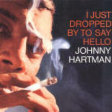 I Just Dropped by to Say Hello - CD Audio di Johnny Hartman
