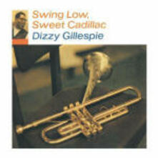 Swing Slow Sweet Cadillac - CD Audio di Dizzy Gillespie