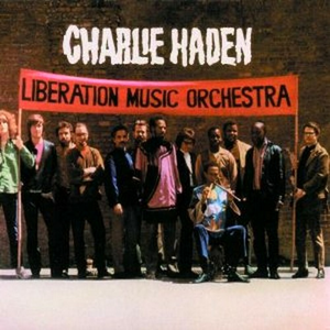 CD Liberation Music Orchestra Charlie Haden , Liberation Music Orchestra