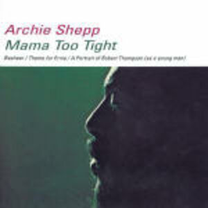 CD Mama Too Tight di Archie Shepp