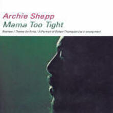 Mama Too Tight - CD Audio di Archie Shepp