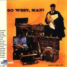 Go West, Man! - CD Audio di Quincy Jones
