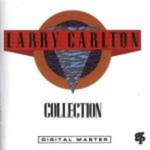 Larry Carlton. Collection - CD Audio di Larry Carlton