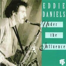 Under the Influence - CD Audio di Eddie Daniels