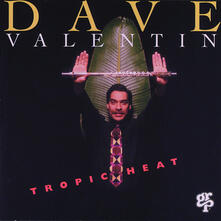 Tropic Heat - CD Audio di Dave Valentin