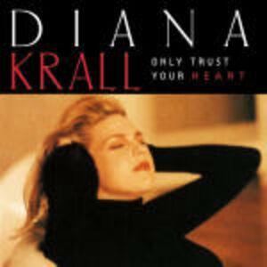 CD Only Trust Your Heart di Diana Krall