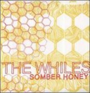 Vinile Somber Honey Whiles