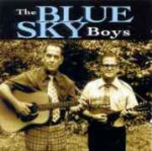 The Blue Sky Boys - CD Audio di Blue Sky Boys
