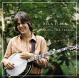 CD Crossing the Tracks di Béla Fleck