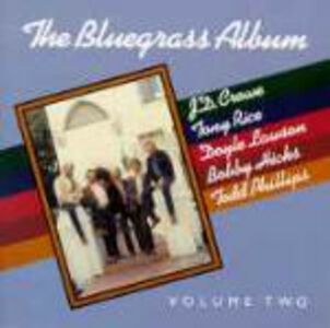 CD The Bluegrass Album vol.2 J.D. Crowe , Tony Rice , Doyle Lawson