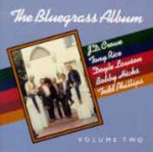 CD The Bluegrass Album vol.2 J.D. Crowe , Tony Rice , Doyle Lawson
