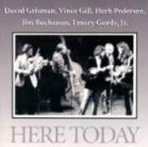 Here Today - CD Audio di Vince Gill,David Grisman,Herb Pedersen