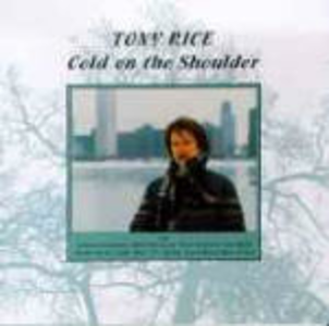 CD Cold on the Shoulder di Tony Rice