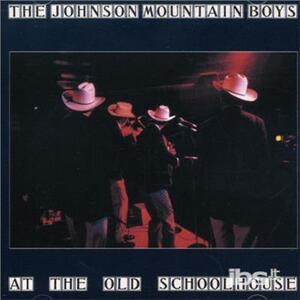 At the Old Schoolhouse - CD Audio di Johnson Mountain Boys