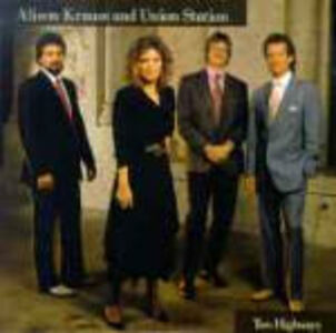 CD Two Highways Alison Krauss , Union Station