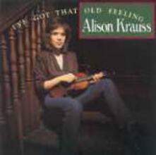 I've got that Old Feeling - CD Audio di Alison Krauss