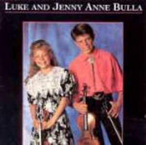 CD Luke and Jane Anne Bulla Jenny Anne Bulla , Luke Bulla