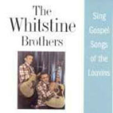 Sing Gospel Songs of the Louvins - CD Audio di Whitstine Brothers