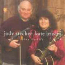 Stay Awhile - CD Audio di Jody Stetcher,Kate Brislin
