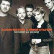 So Long So Wrong - CD Audio di Alison Krauss,Union Station