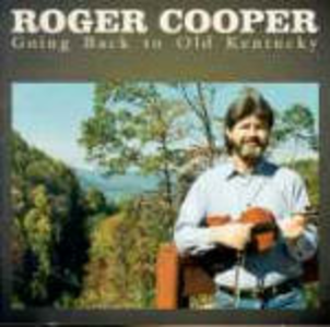 CD Going Back in Old Kentucky di Roger Cooper