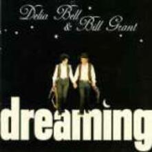 Dreaming - CD Audio di Delia Bell,Bill Grant