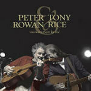 You Were There for Me - CD Audio di Peter Rowan,Tony Rice