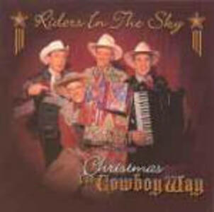 Christmas. The Cowboy Way - CD Audio di Riders in the Sky
