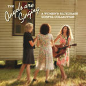 CD The Angels are Singing. Women's Bluegrass Collection