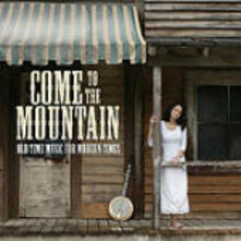 Come to the Mountain: Old Time Music for Modern Times - CD Audio