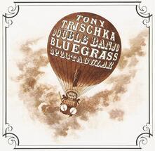 Double Banjo Bluegrass Spectacular - CD Audio di Tony Trischka