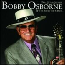 Try a Little Kindness - CD Audio di Bobby Osborne
