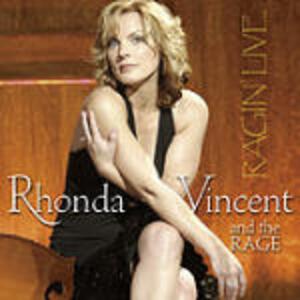 Ragin' Live - CD Audio di Rhonda Vincent