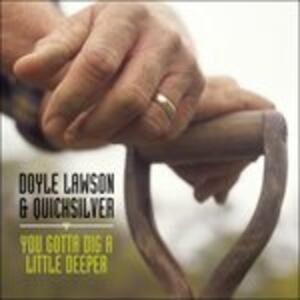 You Gotta Dig a Little De - CD Audio di Doyle Lawson