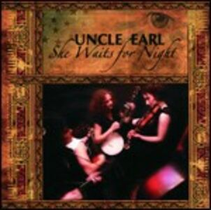 CD She Waits for Night di Uncle Earl